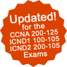 Updated to cover the CCNA 200-125, ICND1 100-105 and ICND2 200-105 exams