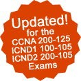 Updated to cover the new CCNA and ICND1 & ICND2 syllabuses